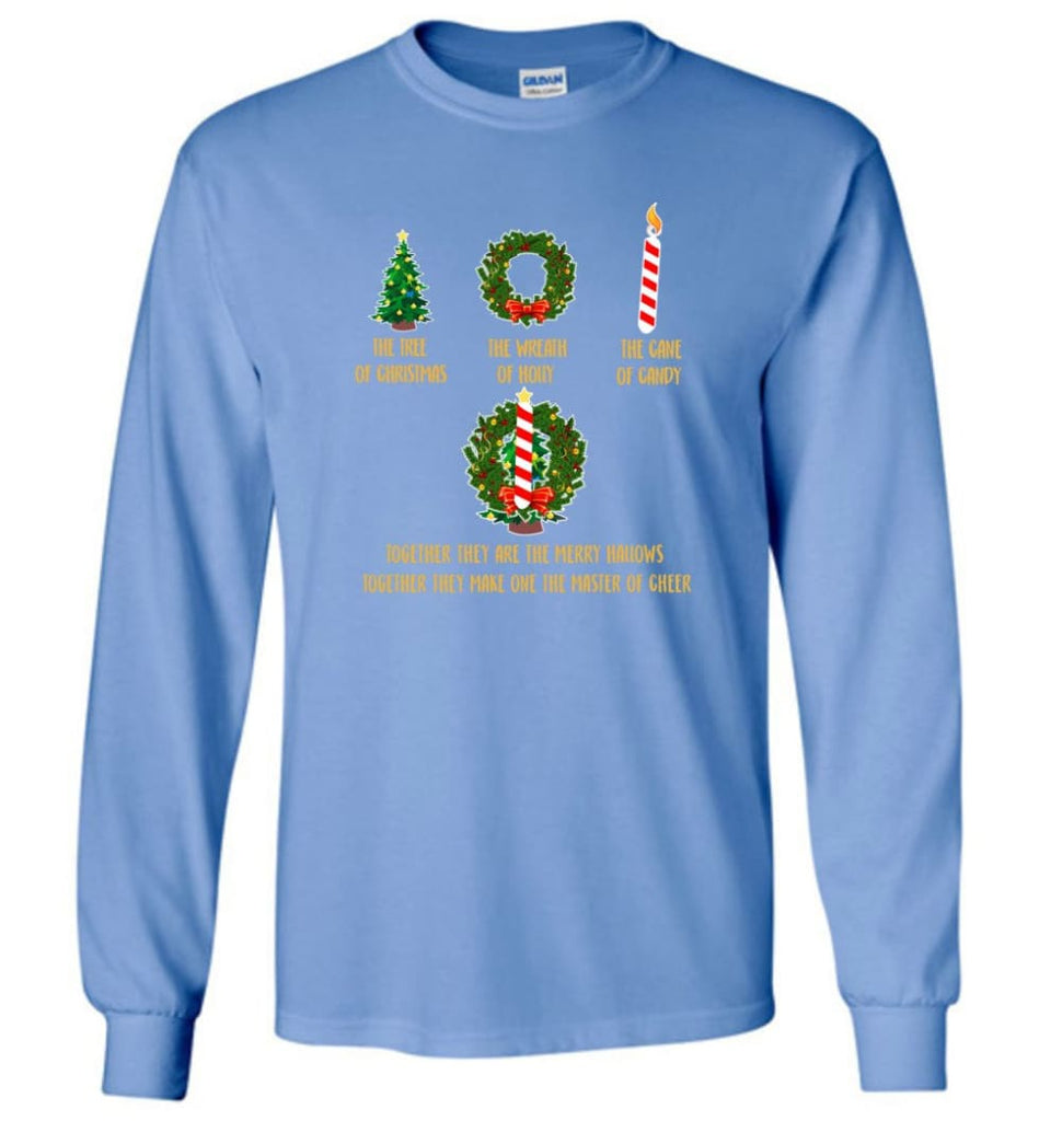 Together They Are Merry Hallows Together They Make One The Master Of Cheer Long Sleeve T-Shirt - Carolina Blue / M