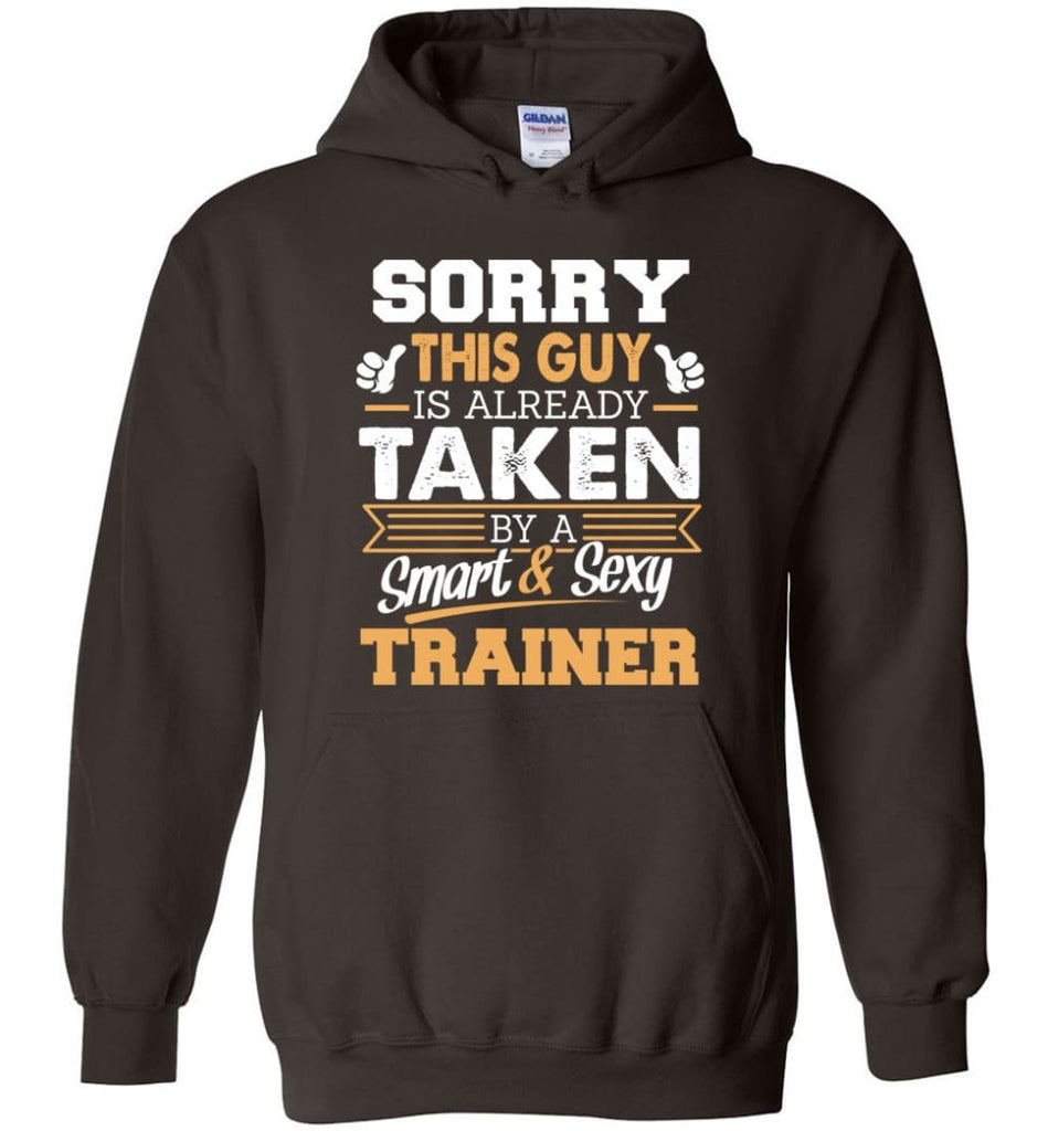 Trainer Shirt Cool Gift for Boyfriend Husband or Lover - Hoodie - Dark Chocolate / M