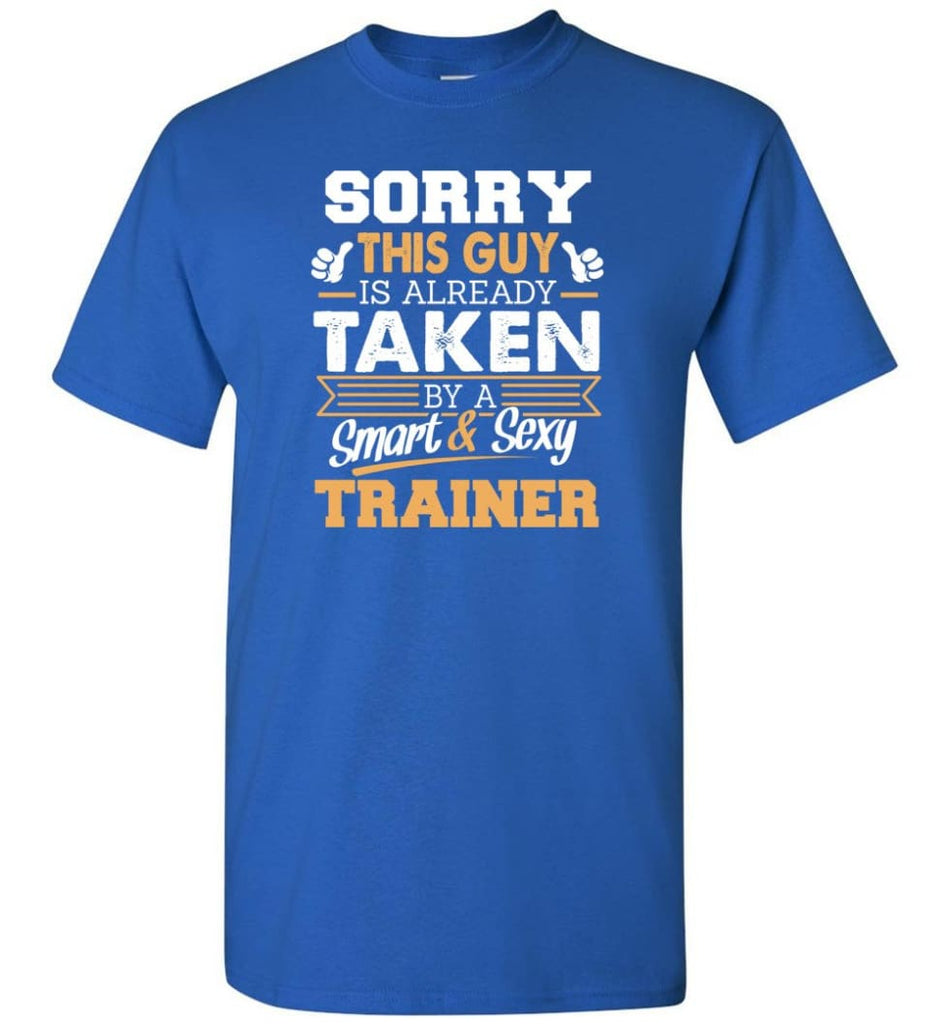 Trainer Shirt Cool Gift for Boyfriend Husband or Lover - Short Sleeve T-Shirt - Royal / S