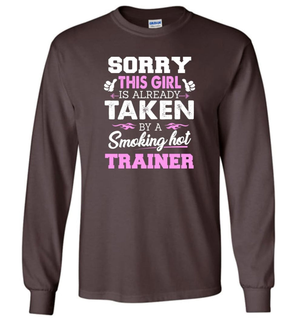 Trainer Shirt Cool Gift for Girlfriend Wife or Lover - Long Sleeve T-Shirt - Dark Chocolate / M
