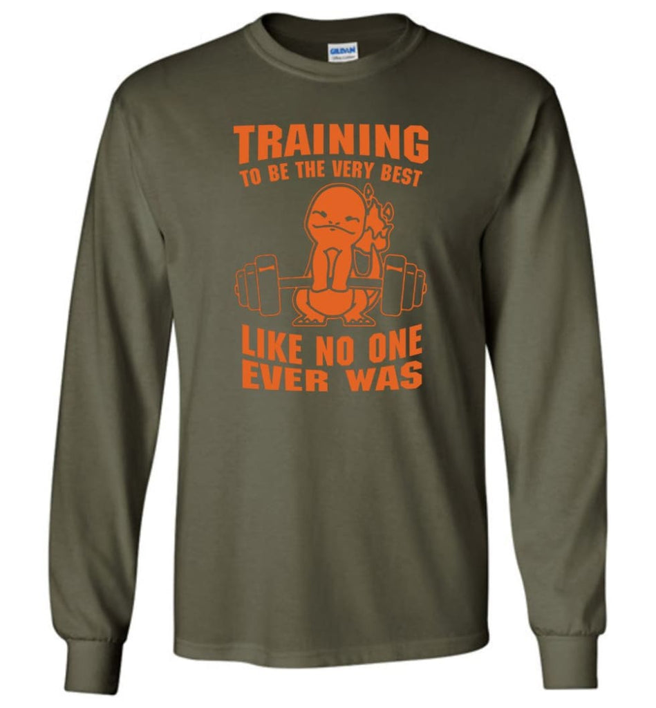 Training To Be The Best Like No One Ever Was Pokemon Gym Charmander - Long Sleeve T-Shirt - Military Green / M