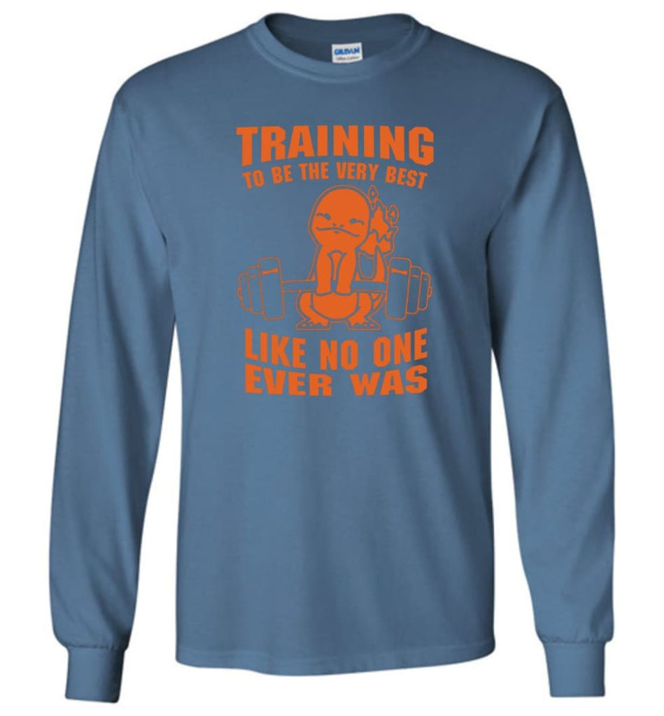 Training To Be The Best Like No One Ever Was Pokemon Gym Charmander - Long Sleeve T-Shirt - Indigo Blue / M