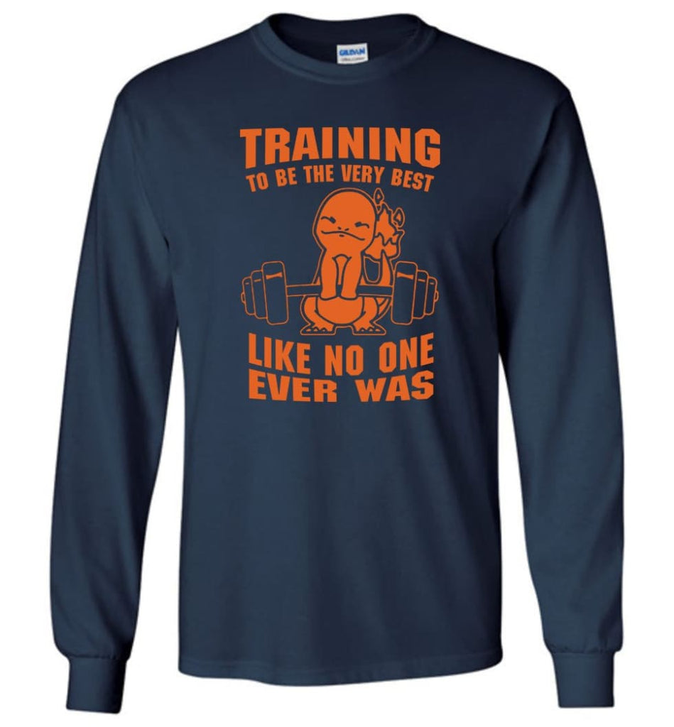 Training To Be The Best Like No One Ever Was Pokemon Gym Charmander - Long Sleeve T-Shirt - Navy / M