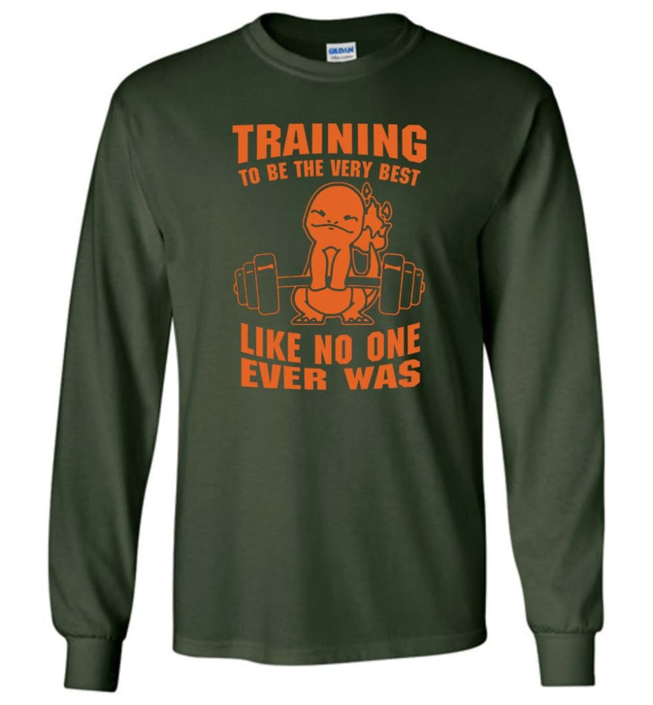 Training To Be The Best Like No One Ever Was Pokemon Gym Charmander - Long Sleeve T-Shirt - Forest Green / M