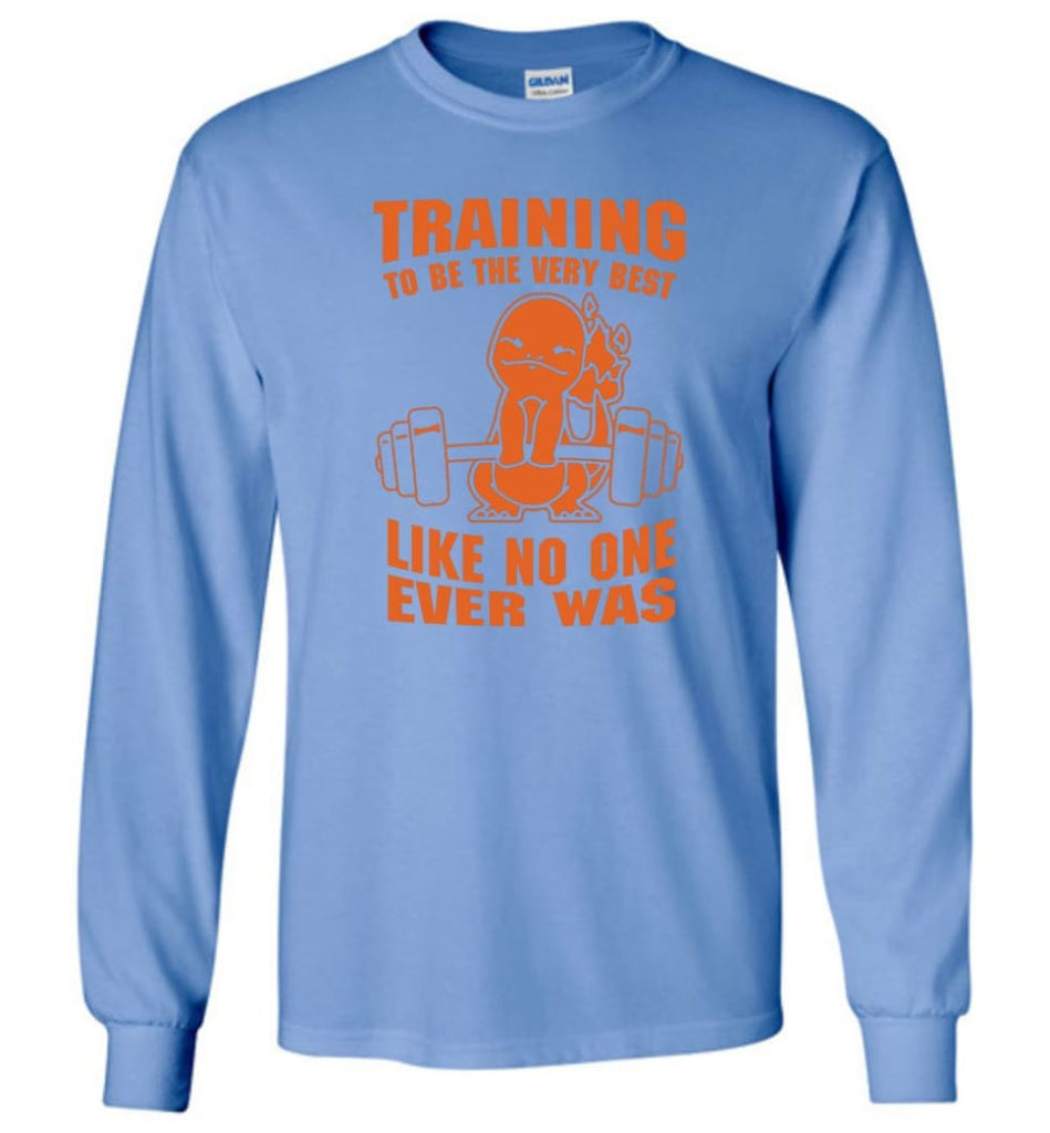Training To Be The Best Like No One Ever Was Pokemon Gym Charmander - Long Sleeve T-Shirt - Carolina Blue / M