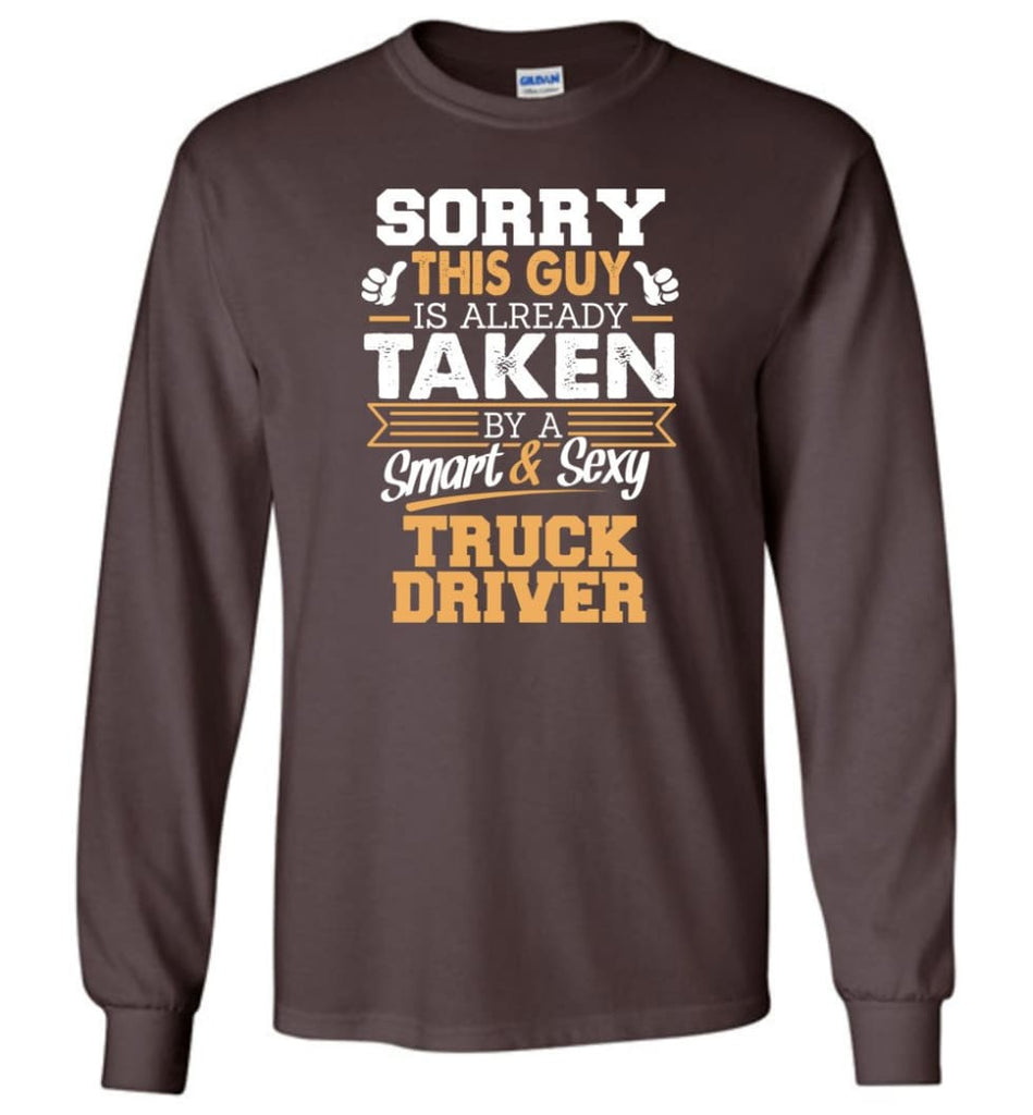 Truck Driver Shirt Cool Gift for Boyfriend Husband or Lover - Long Sleeve T-Shirt - Dark Chocolate / M
