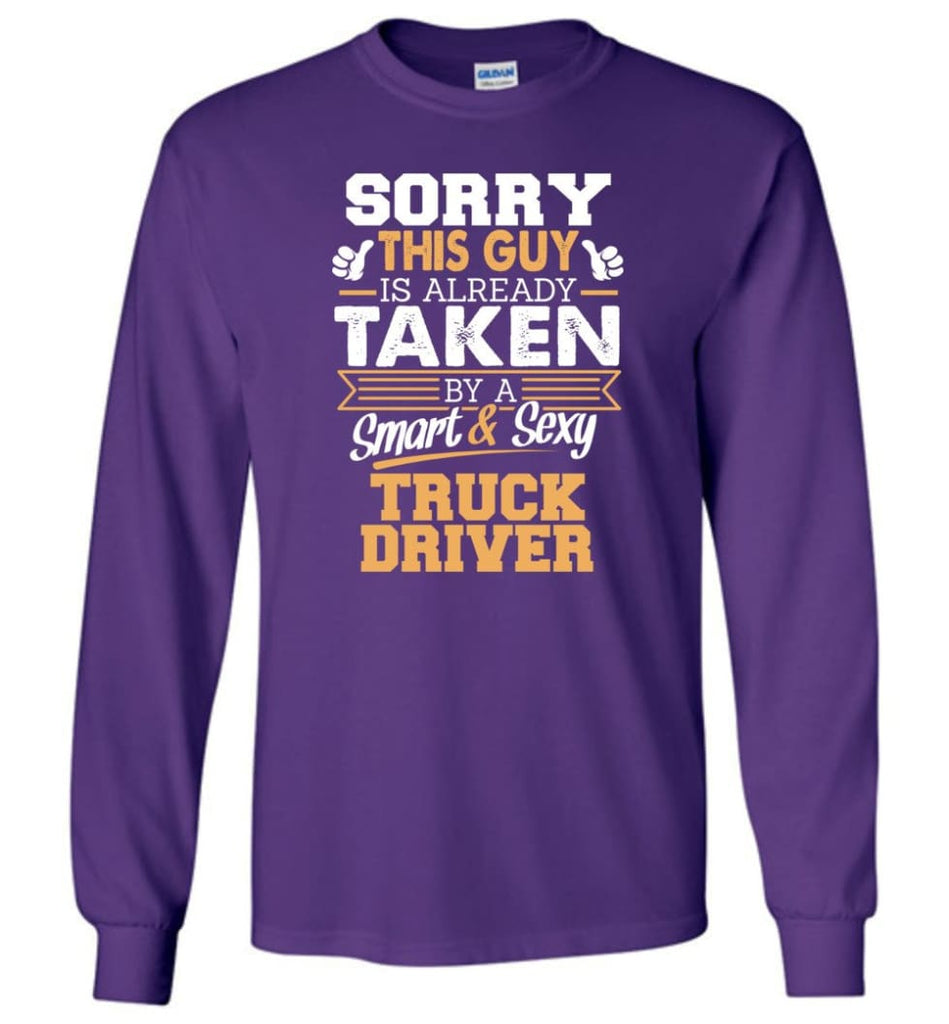 Truck Driver Shirt Cool Gift for Boyfriend Husband or Lover - Long Sleeve T-Shirt - Purple / M