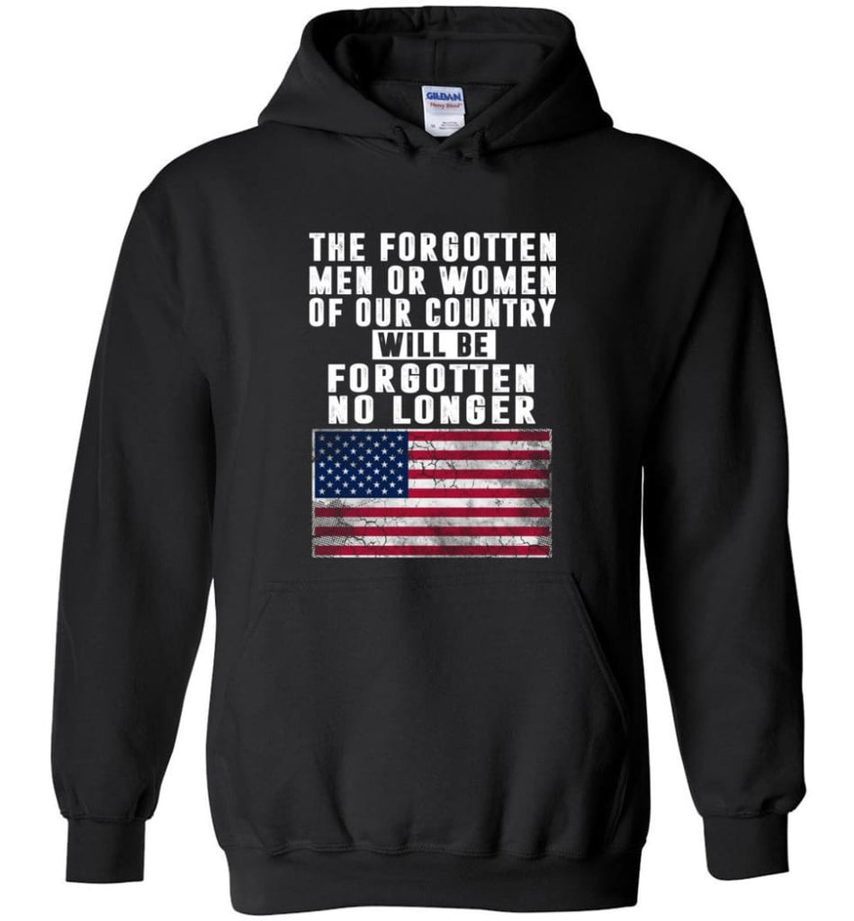 Trump Shirt Trump quotes saying Heroes will be forgotten no longer - Hoodie - Black / M