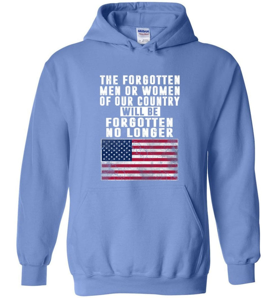 Trump Shirt Trump quotes saying Heroes will be forgotten no longer - Hoodie - Carolina Blue / M