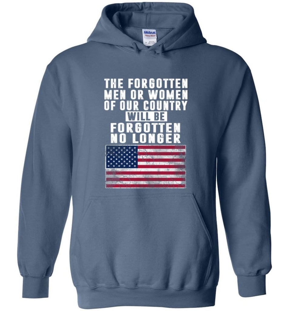 Trump Shirt Trump quotes saying Heroes will be forgotten no longer - Hoodie - Indigo Blue / M