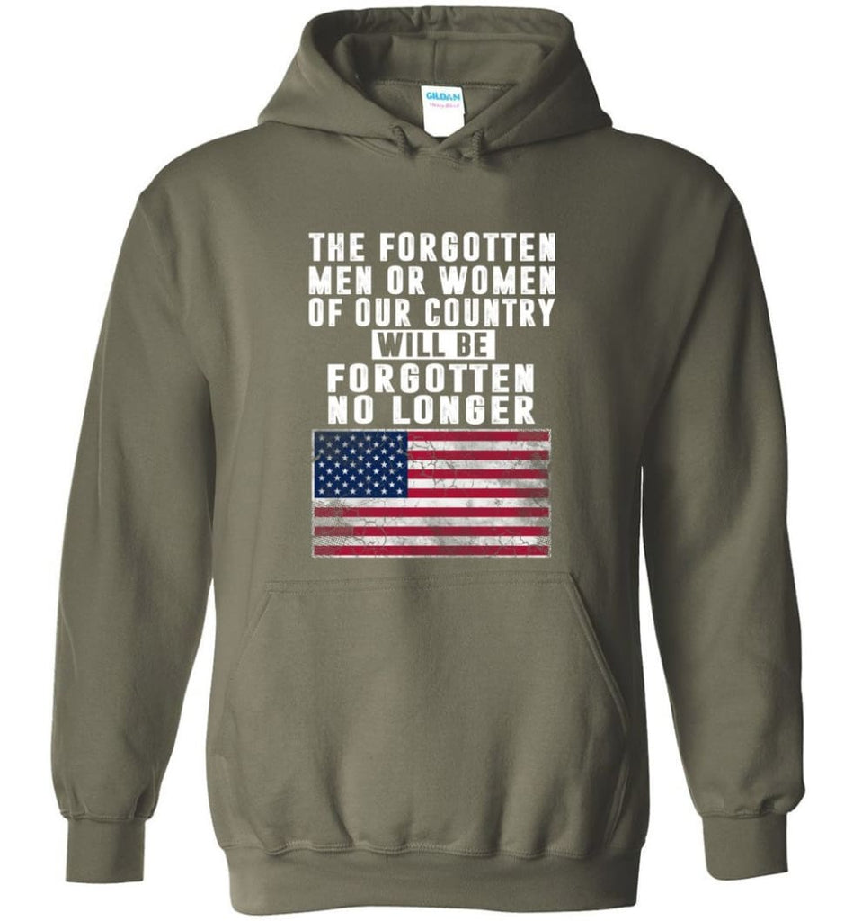 Trump Shirt Trump quotes saying Heroes will be forgotten no longer - Hoodie - Military Green / M