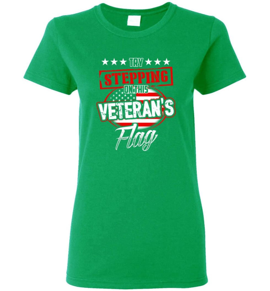 Try Stepping On This Veteran's Flag T Shirt Women Tee - Irish Green / M
