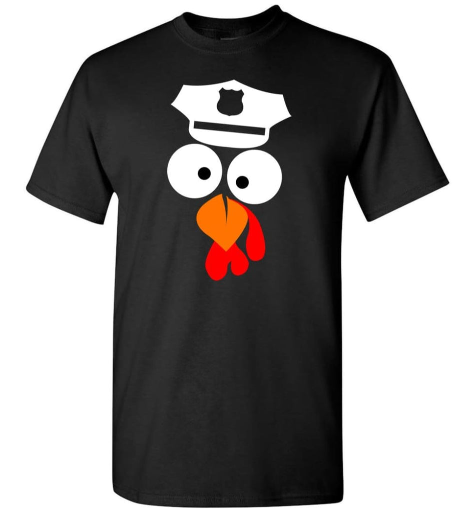 Turkey Face Police Thanksgiving Gifts T-Shirt - Black / S