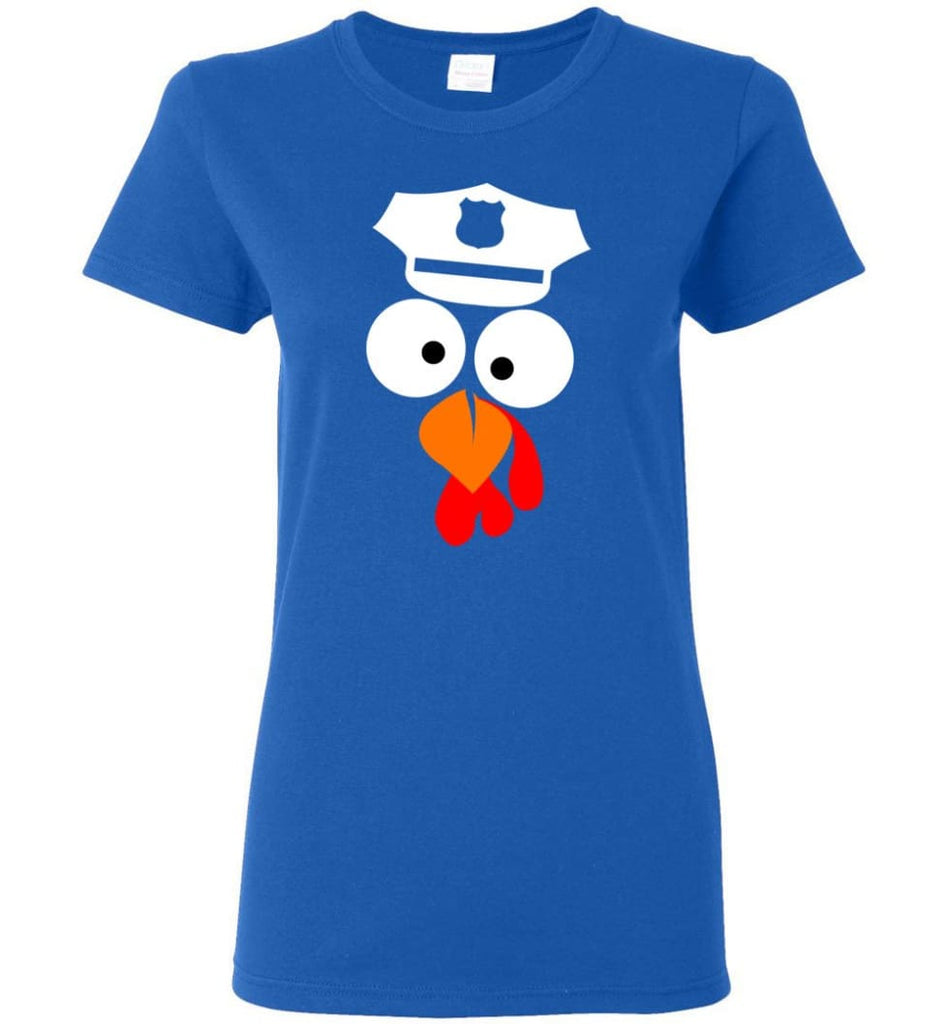Turkey Face Police Thanksgiving Gifts Women Tee - Royal / M
