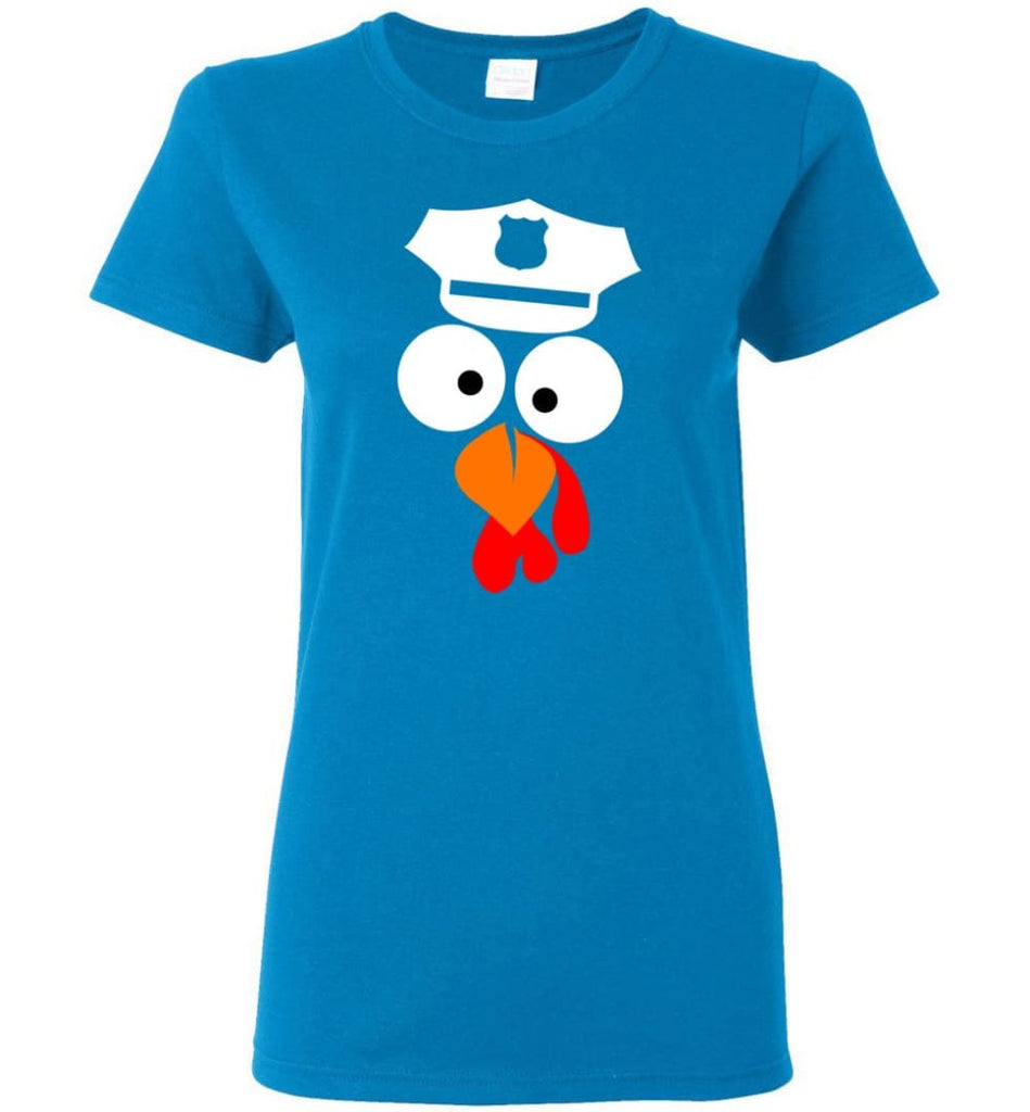 Turkey Face Police Thanksgiving Gifts Women Tee - Sapphire / M