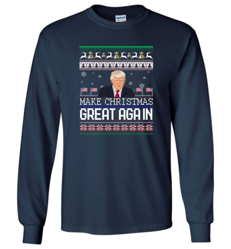 Ugly Christmas Sweater Make Christmas Great Again Jumper Donald Trump Xmas - Long Sleeve T-Shirt - Navy / M