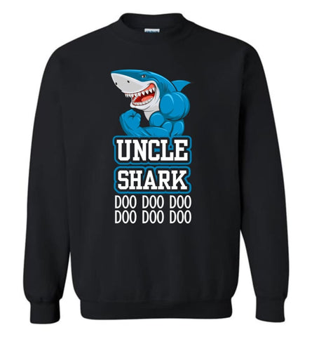 Uncle Shark Doo Doo Doo Doo Doo Doo - Sweatshirt - Black / M - Sweatshirt