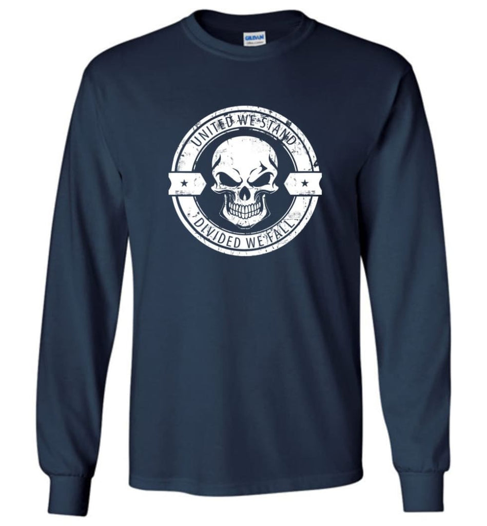 United We Stand Divided We Fail T shirt Hoodie And Sweatshirt - Long Sleeve T-Shirt - Navy / M