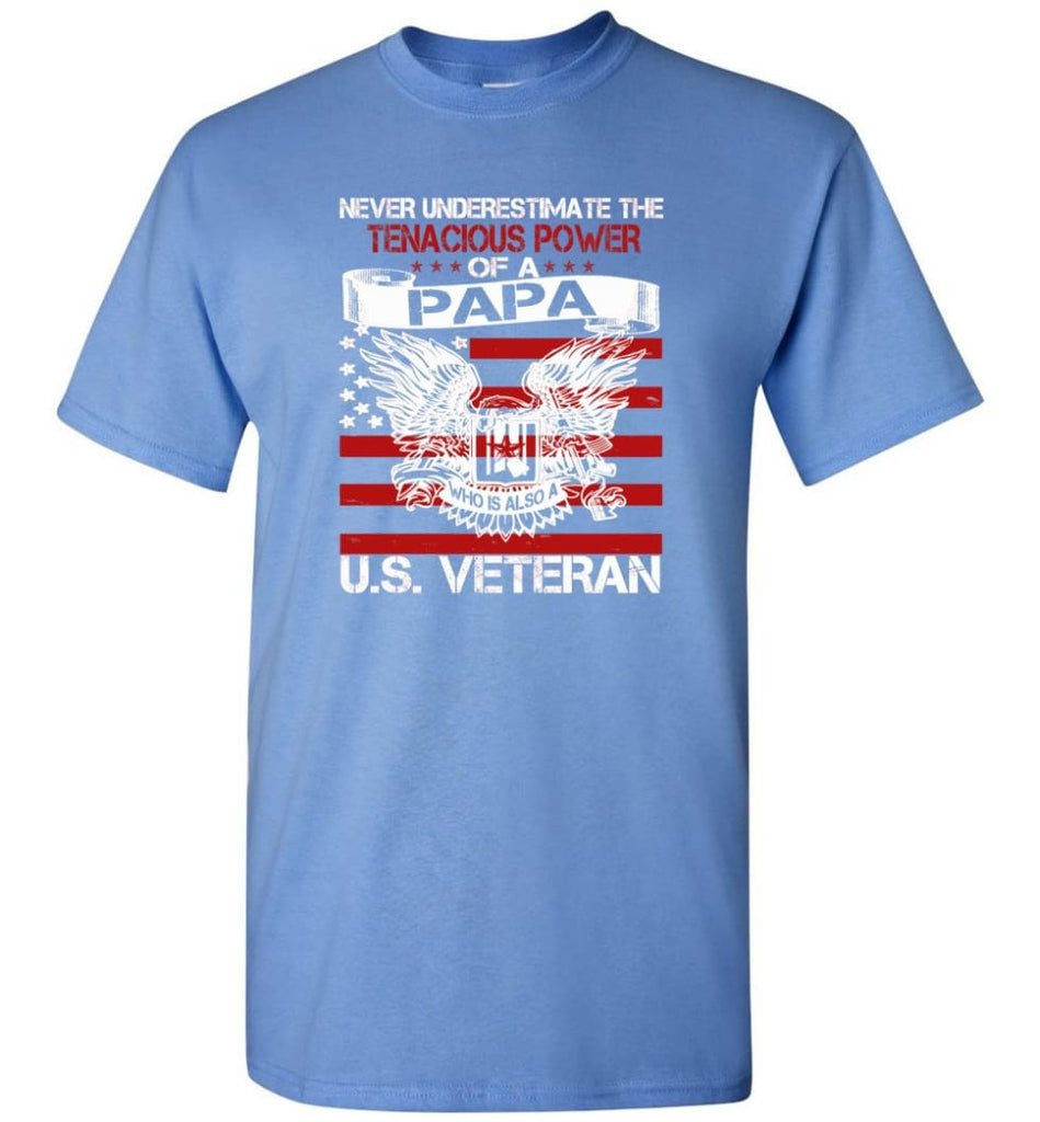 US Veterans Shirt Never Underestimate The Power Of PaPa - Short Sleeve T-Shirt - Carolina Blue / S