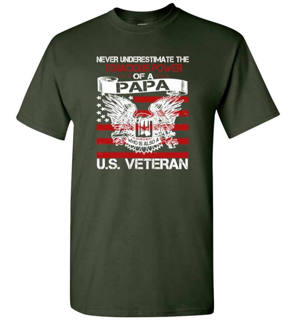 US Veterans Shirt Never Underestimate The Power Of PaPa - Short Sleeve T-Shirt - Forest Green / S