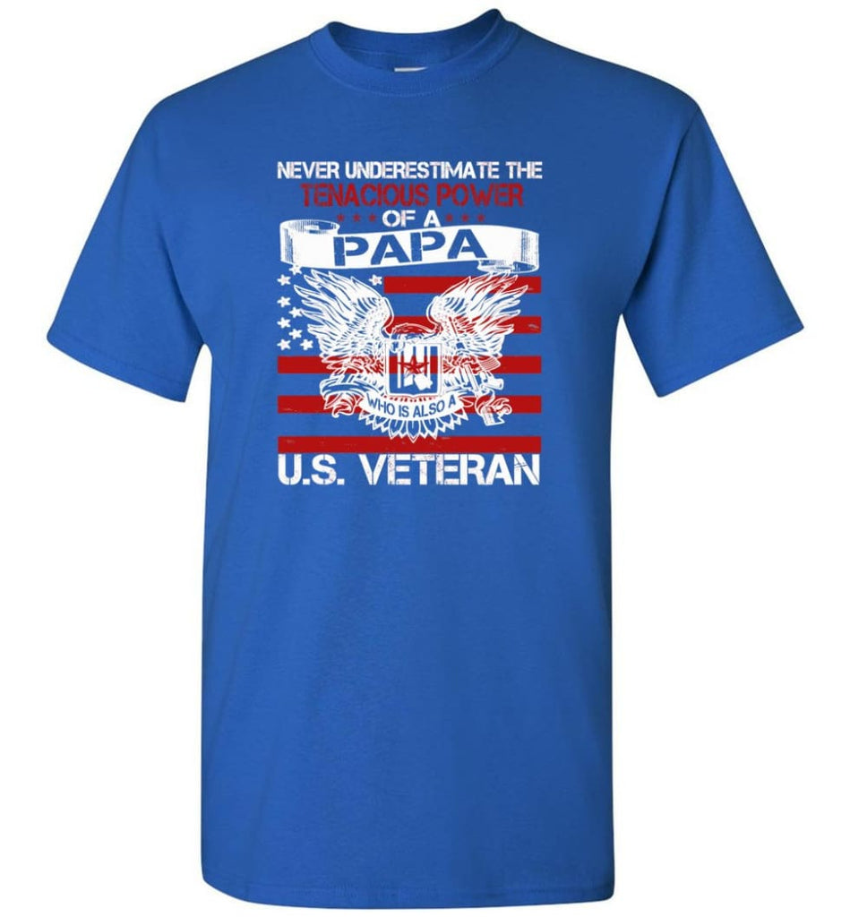US Veterans Shirt Never Underestimate The Power Of PaPa - Short Sleeve T-Shirt - Royal / S