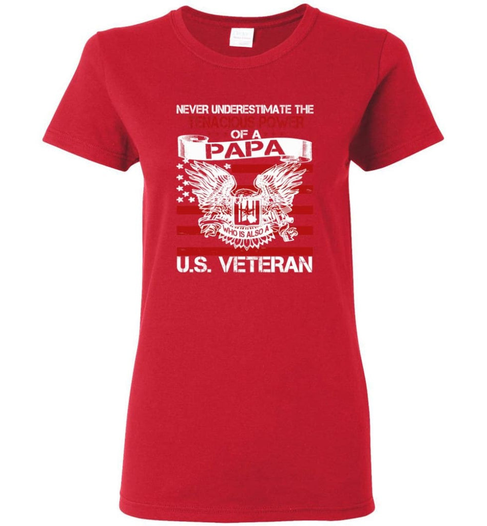 US Veterans Shirt Never Underestimate The Power Of PaPa Women Tee - Red / M