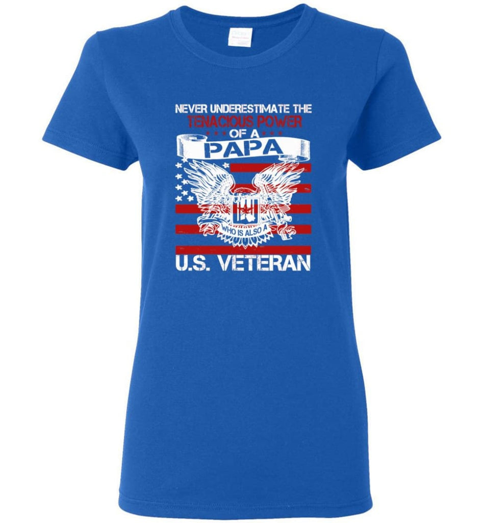 US Veterans Shirt Never Underestimate The Power Of PaPa Women Tee - Royal / M