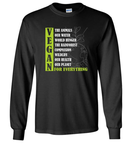 Vegetarian Gift Shirt Vegan For out Health Planet For Everything Long Sleeve - Black / M