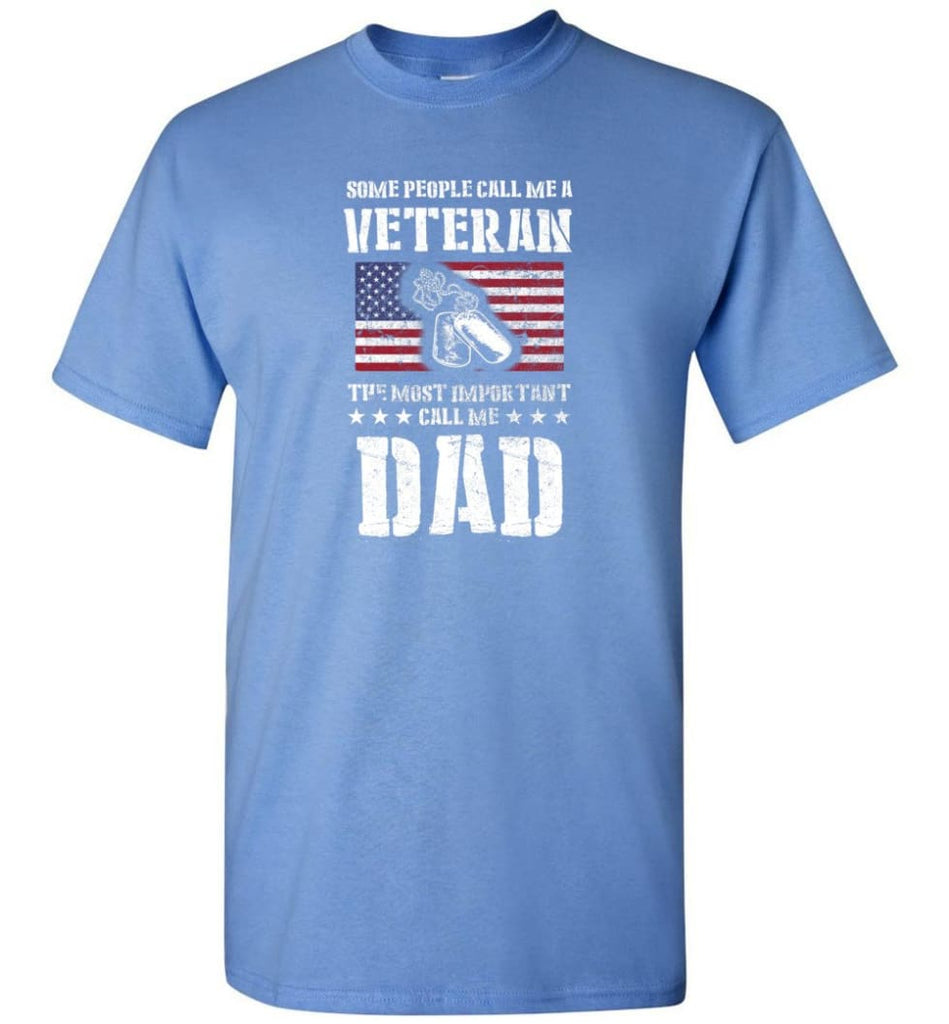 Veteran Dad Shirt Some People Call Me A Veteran - Short Sleeve T-Shirt - Carolina Blue / S