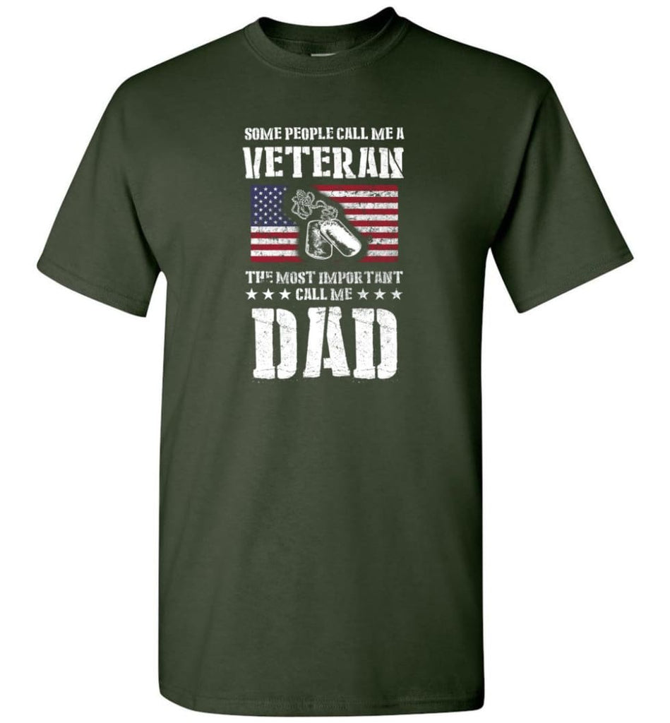 Veteran Dad Shirt Some People Call Me A Veteran - Short Sleeve T-Shirt - Forest Green / S