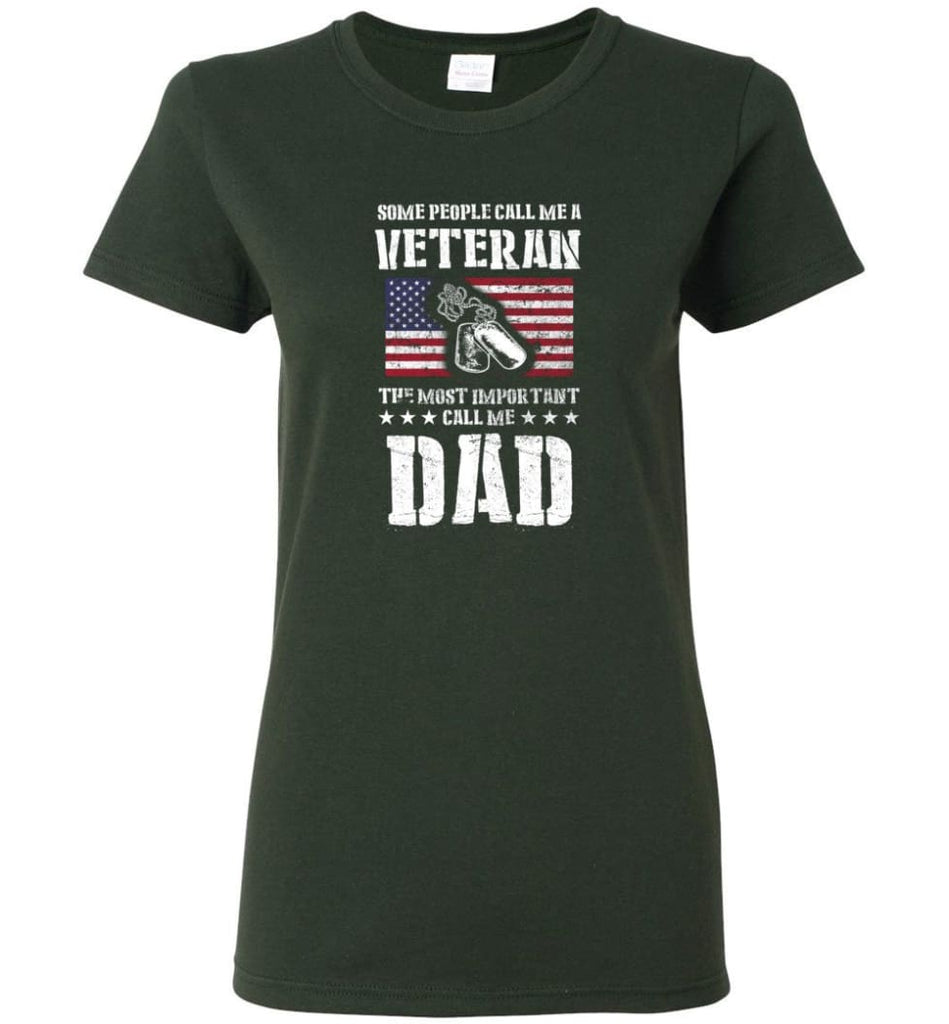 Veteran Dad Shirt Some People Call Me A Veteran Women Tee - Forest Green / M