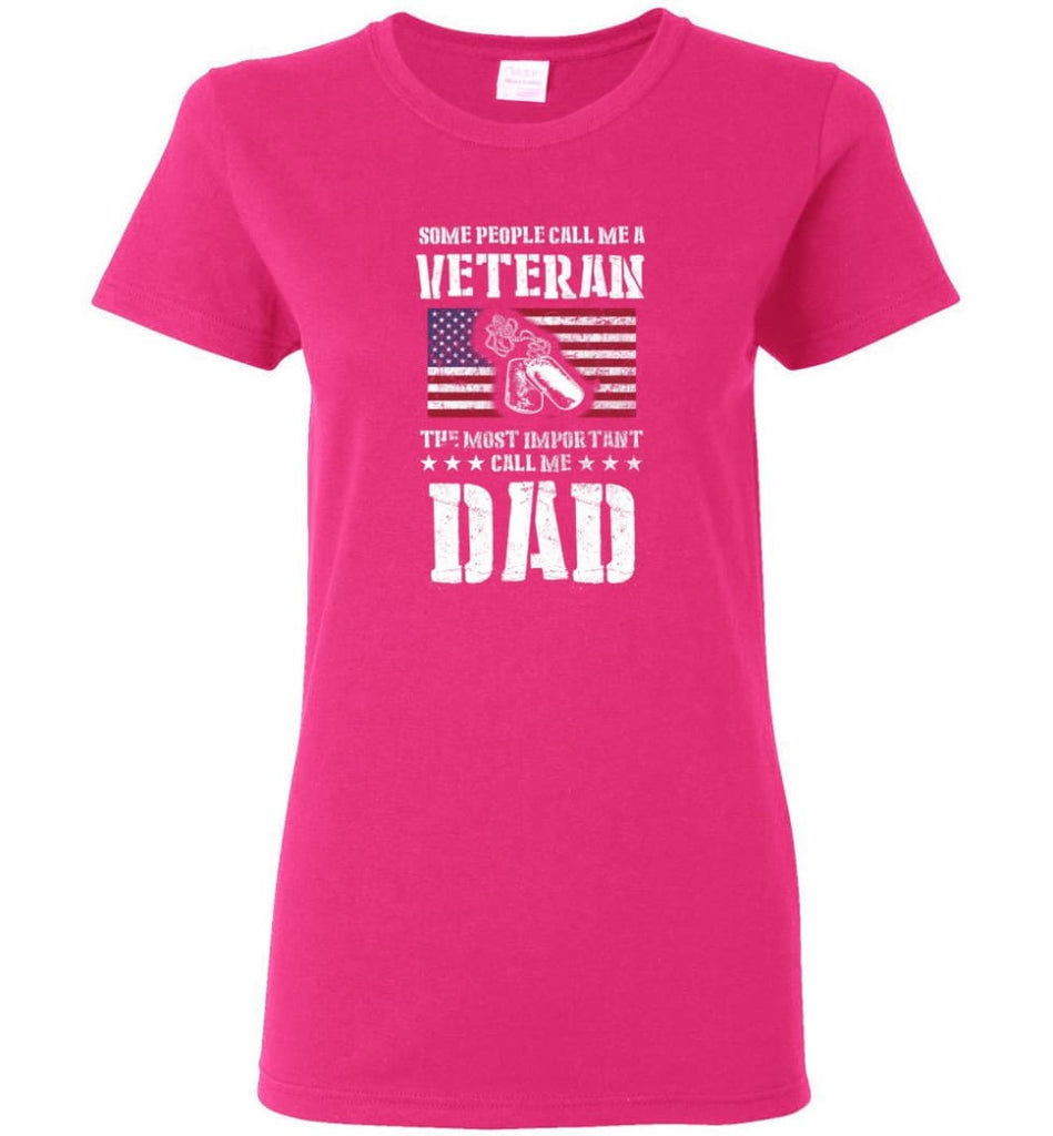 Veteran Dad Shirt Some People Call Me A Veteran Women Tee - Heliconia / M