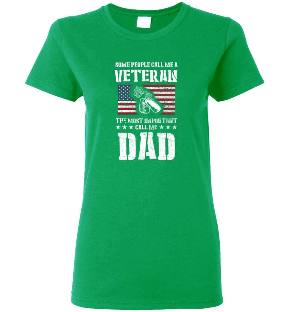 Veteran Dad Shirt Some People Call Me A Veteran Women Tee - Irish Green / M
