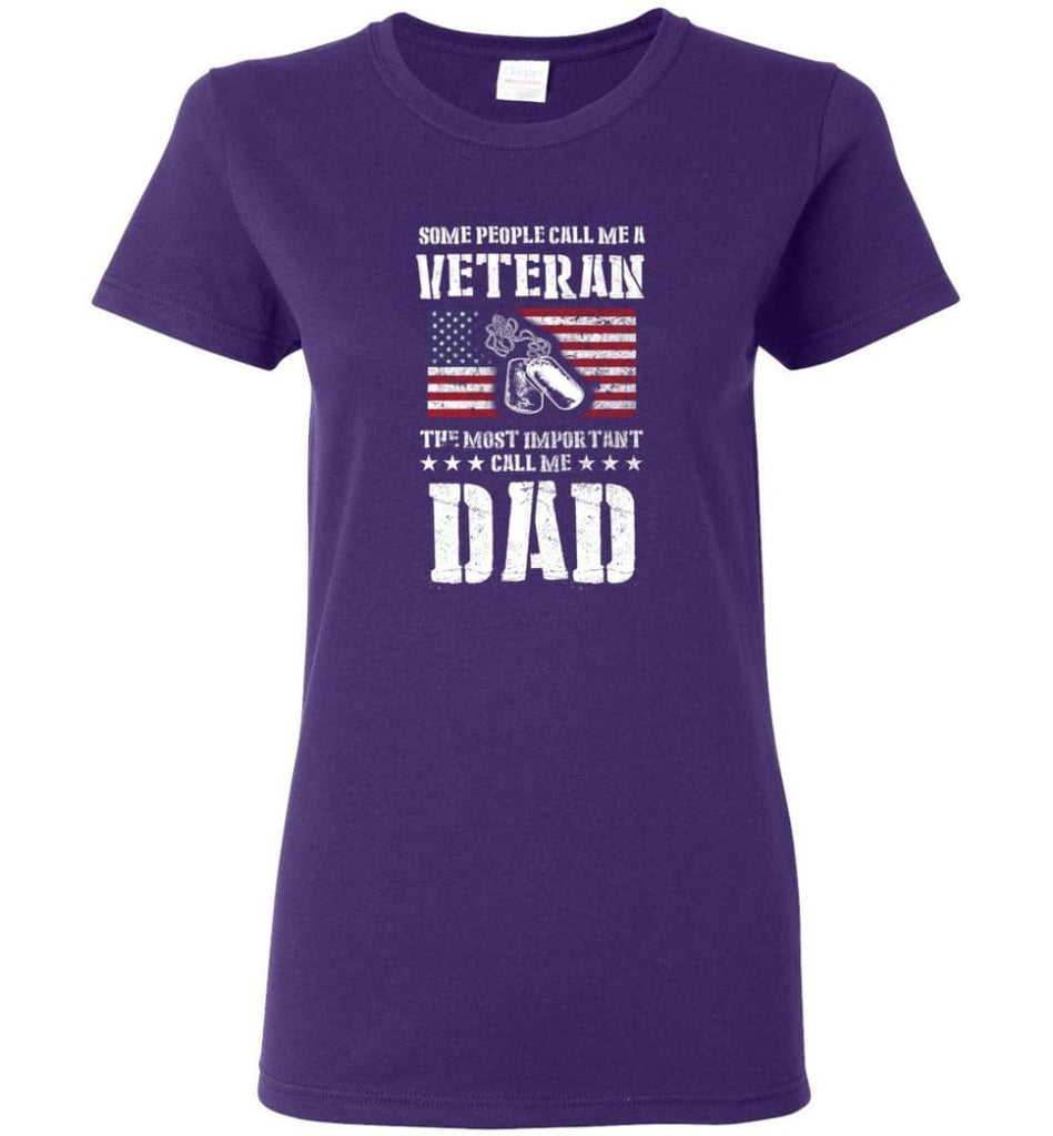 Veteran Dad Shirt Some People Call Me A Veteran Women Tee - Purple / M