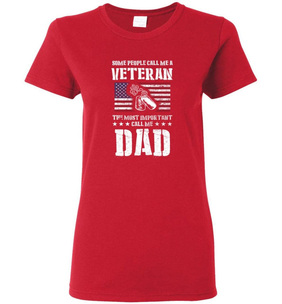 Veteran Dad Shirt Some People Call Me A Veteran Women Tee - Red / M