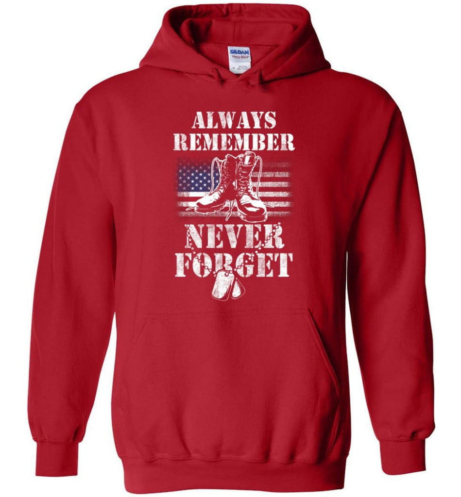 Veteran Shirt ALWAYS REMEMBER NEVER FORGET T Shirt (2) - Hoodie - Red / M