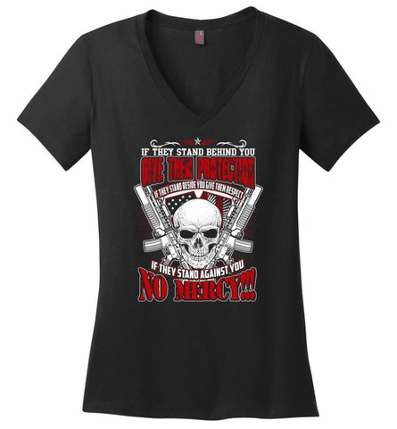 Veteran Shirt Army Shirt If They Stand Behind You give Them Protection - Ladies V-Neck - Black / M