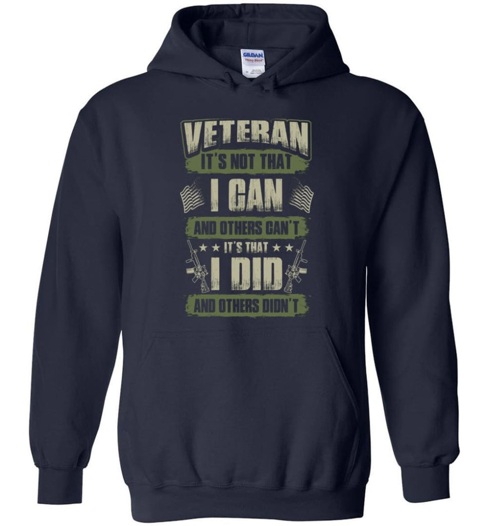 Veteran Shirt It's Not That I Can And Others Can't - Hoodie - Navy / M
