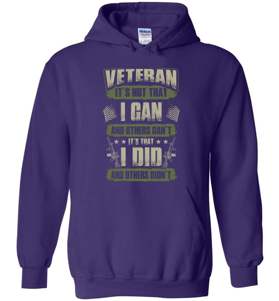 Veteran Shirt It's Not That I Can And Others Can't - Hoodie - Purple / M