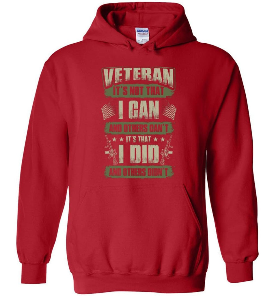 Veteran Shirt It's Not That I Can And Others Can't - Hoodie - Red / M