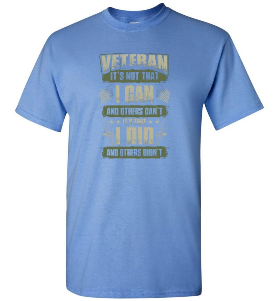 Veteran Shirt It's Not That I Can And Others Can't - Short Sleeve T-Shirt - Carolina Blue / S