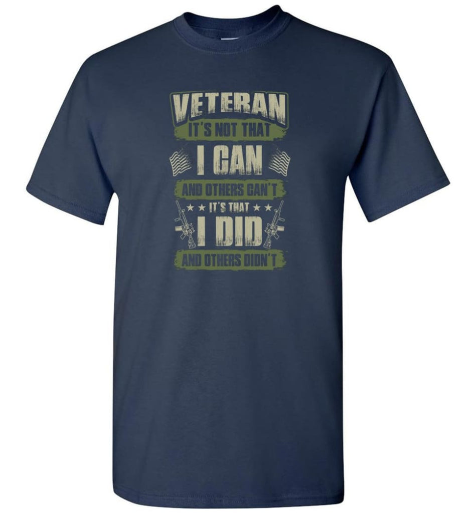 Veteran Shirt It's Not That I Can And Others Can't - Short Sleeve T-Shirt - Navy / S