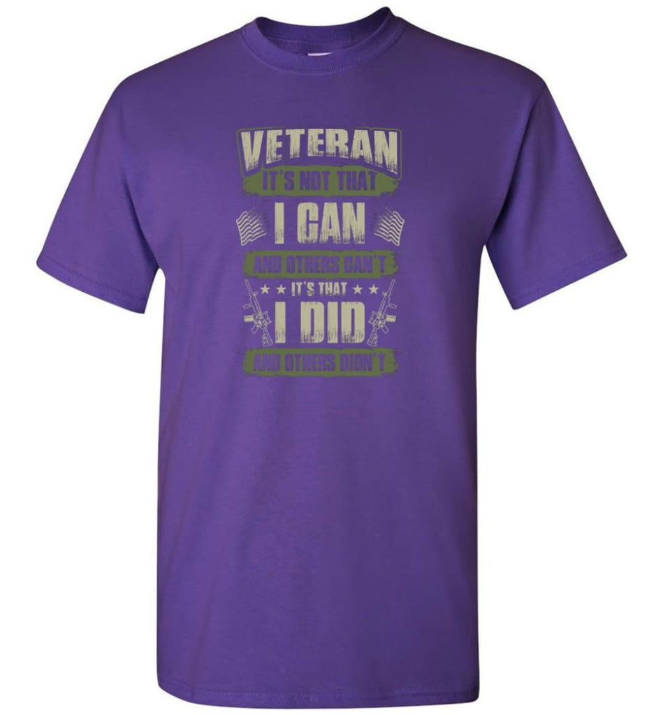 Veteran Shirt It's Not That I Can And Others Can't - Short Sleeve T-Shirt - Purple / S