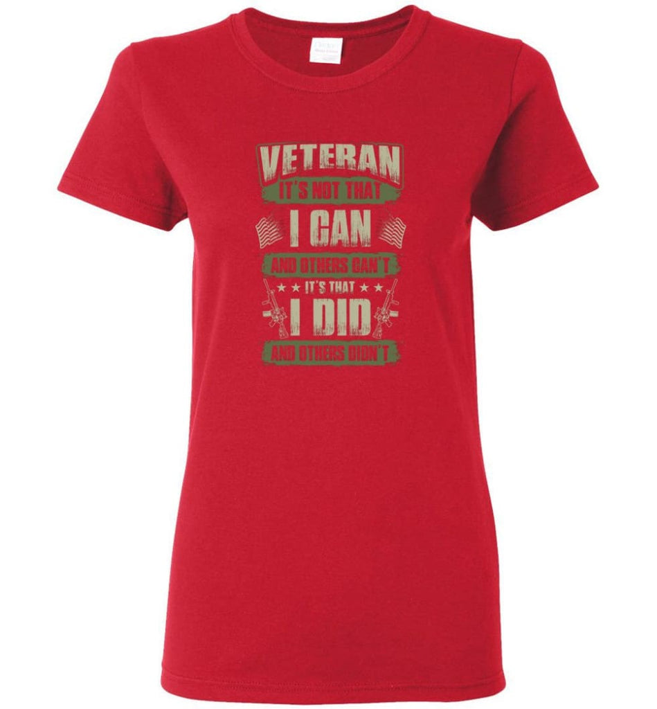 Veteran Shirt It's Not That I Can And Others Can't Women Tee - Red / M