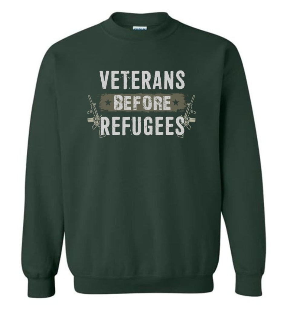 Veterans Before Refugees Shirt Military Hoodies Support Veteran And Patriotic Sweatshirt - Forest Green / M - Shirts