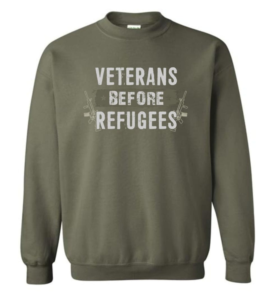 Veterans Before Refugees Shirt Military Hoodies Support Veteran And Patriotic Sweatshirt - Military Green / M - Shirts