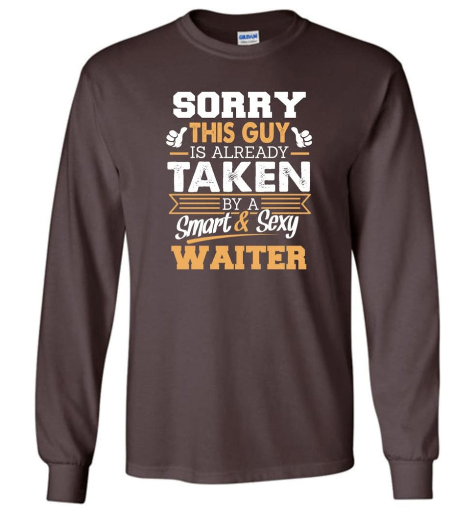 Waiter Shirt Cool Gift for Boyfriend Husband or Lover - Long Sleeve T-Shirt - Dark Chocolate / M