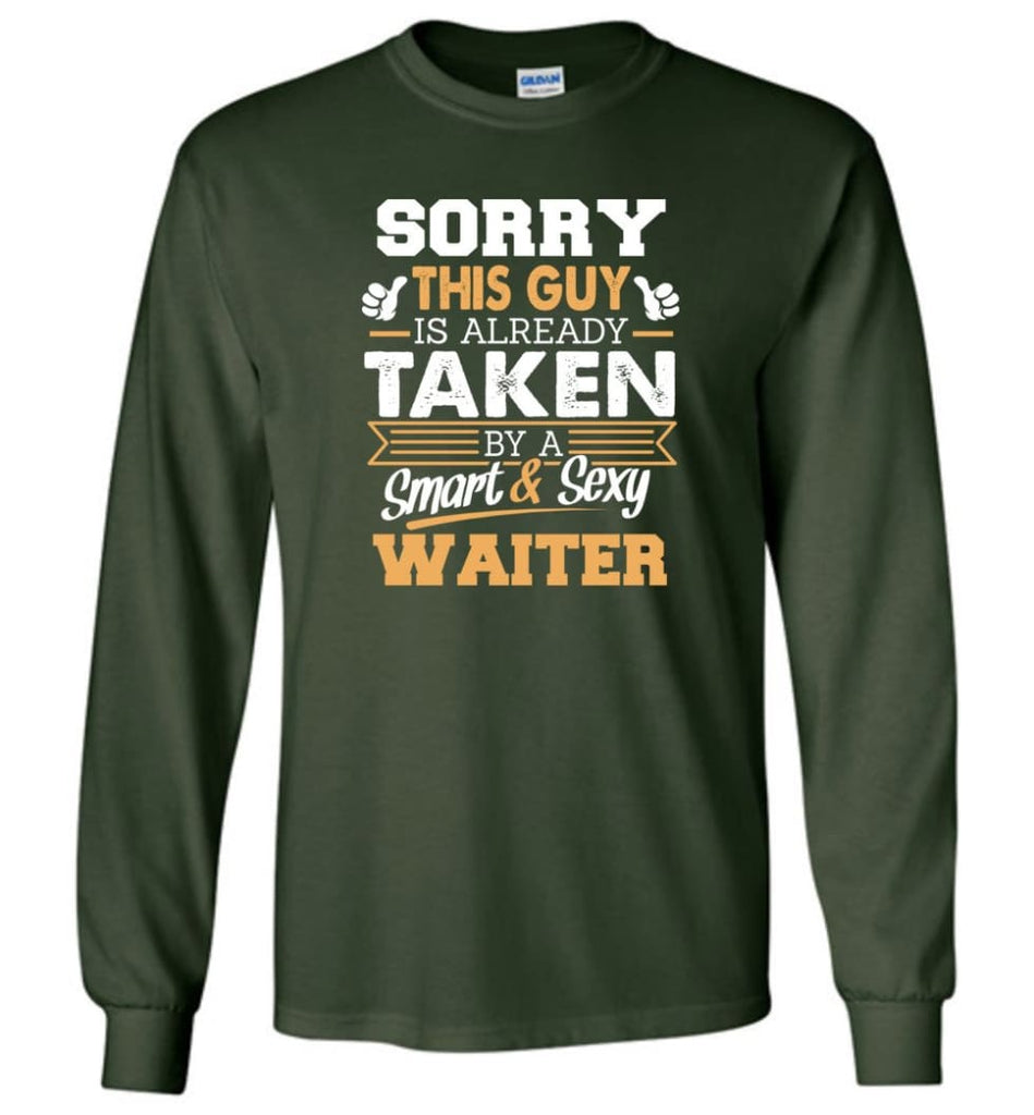Waiter Shirt Cool Gift for Boyfriend Husband or Lover - Long Sleeve T-Shirt - Forest Green / M