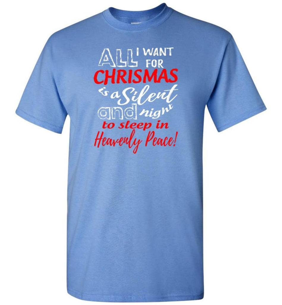 Want For Chrismas Is A Silent Night And To Sleep T-Shirt - Carolina Blue / S