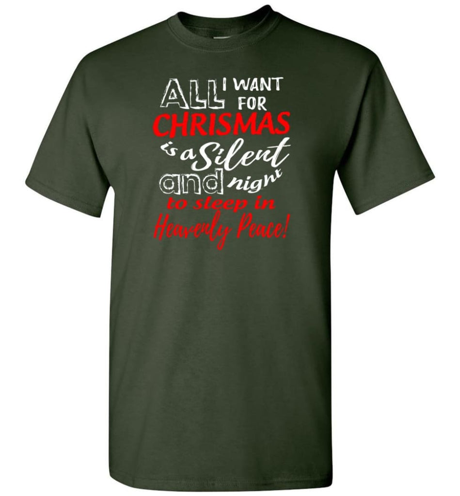 Want For Chrismas Is A Silent Night And To Sleep T-Shirt - Forest Green / S